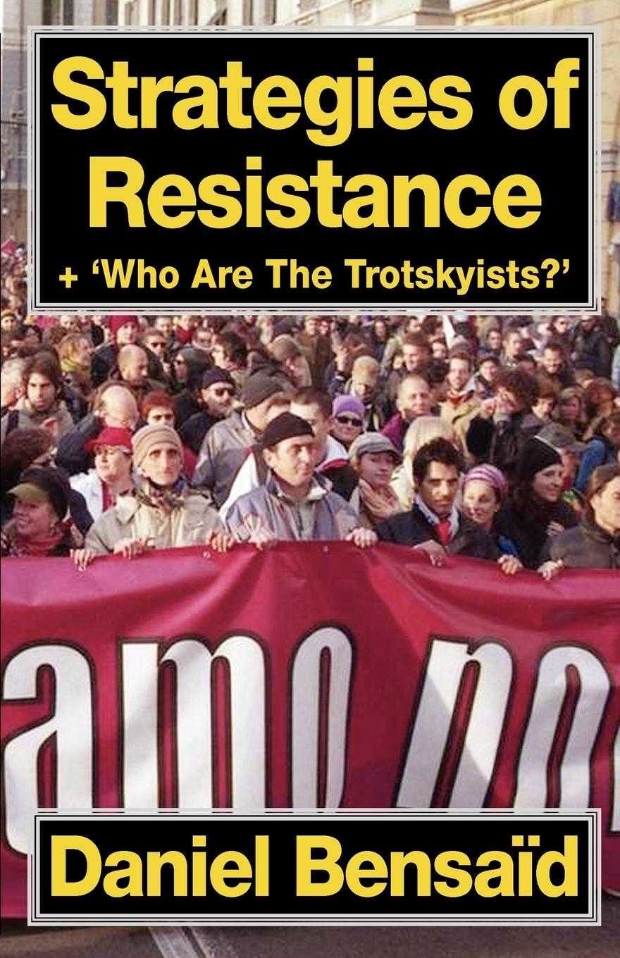 Strategies of Resistance & 'Who Are the Trotskyists?